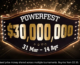 POWERFEST – $30M GTD (March 31 – April 14)